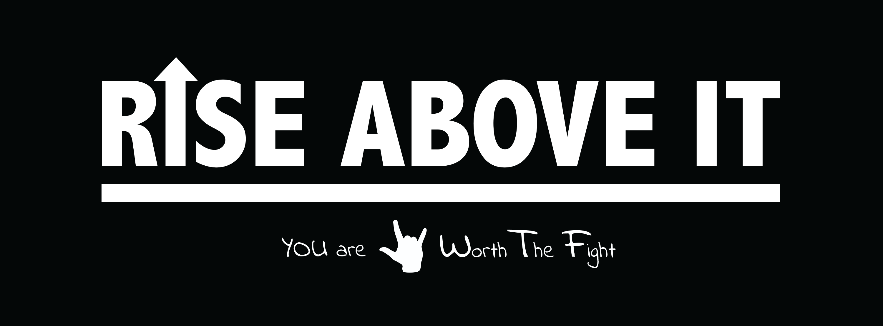 Rise Above It Movement | You Are Worth The Fight